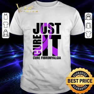 Funny Just Cure It Cure Fibromyalgia shirt