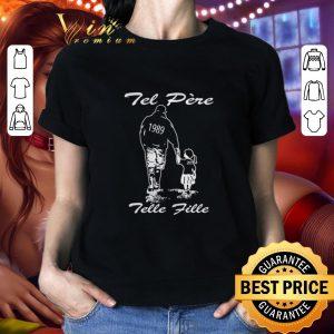 Funny Tel pere 1989 2015 tell fills shirt