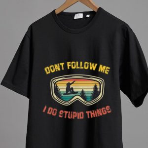 Great Vintage Snowboarding Sunglasses Don't Follow Me I Do Stupid Things shirt