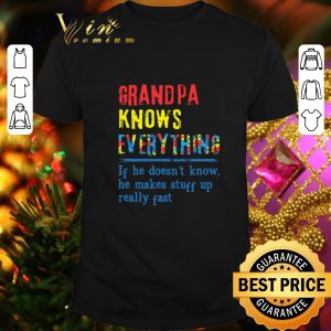 Premium Autism Grandpa knows everything if he doesn't know shirt