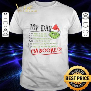 Premium Grinch My Day I'm Booked Christmas shirt