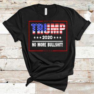 Nice Trump 2020 No More Bullshit American Flag shirt