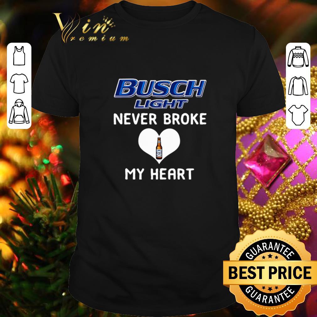 Cheap Busch Light Beer Logo Never Broke My Heart Shirt