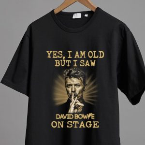 Original Yes I am old But I Saw David Bowie On Stage shirt 1