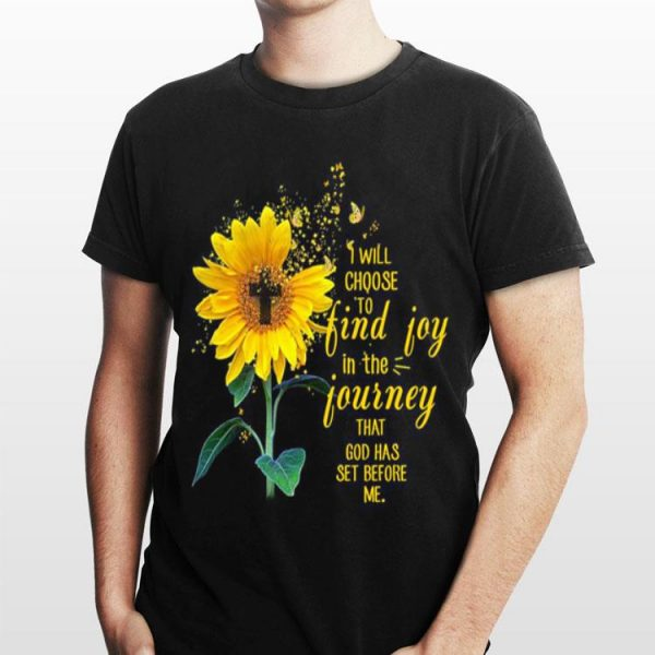Sunflower and Jesus i will choose to find joy in the journey shirt