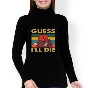 Guess I'll Die Vintage shirt