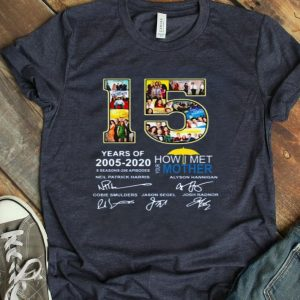 How I Met Your Mother 15th Years Of 2005-2020 Signature shirt