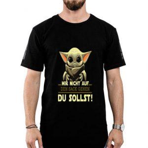 Mir Nicht Auf Den Sack Gehen Du Sollst Baby Yoda shirt
