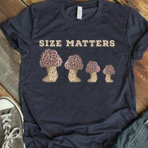 Mushroom size matters shirt