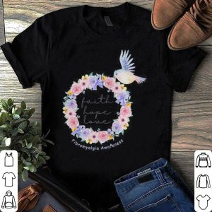 Bird flower faith hope love Fibromyalgia awareness shirt