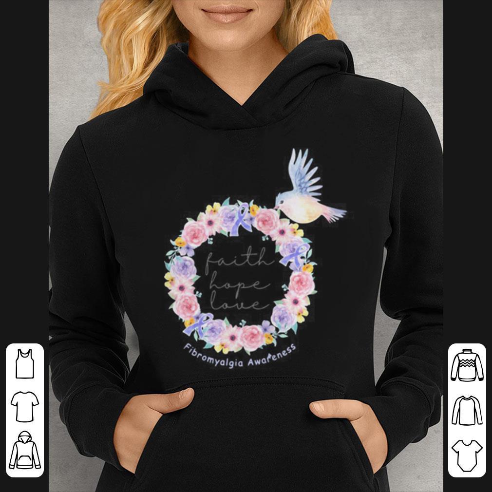Bird flower faith hope love Fibromyalgia awareness shirt 4 - Bird flower faith hope love Fibromyalgia awareness shirt