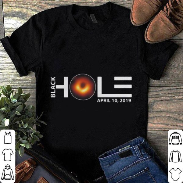 Black Hole April 10 2019 shirt