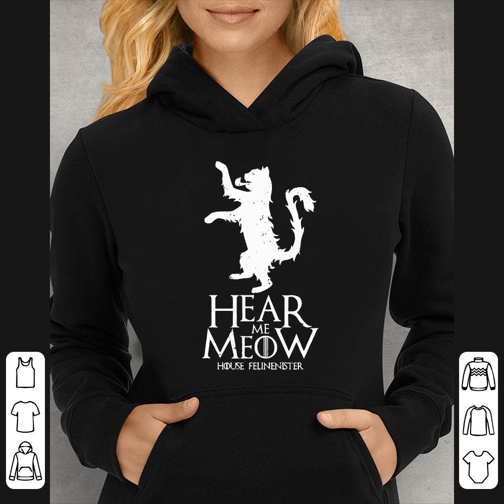 Cat Hear Me Meow House Felinenister Game Of Thrones shirt 4 - Cat Hear Me Meow House Felinenister Game Of Thrones shirt