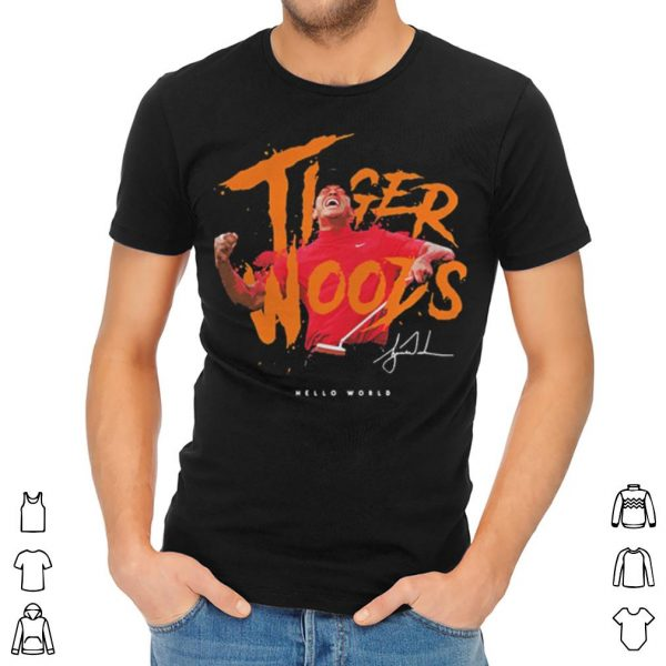Eldrick Tont Tiger Woods hello world shirt