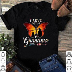 I love being a grandma shirt