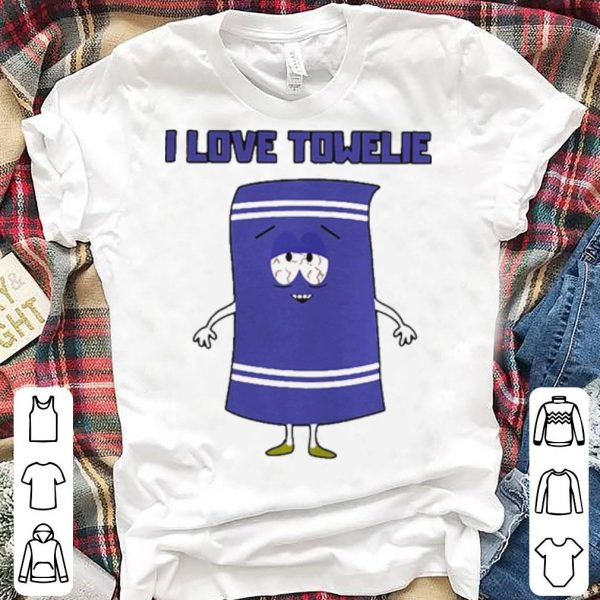 I love towelie shirt