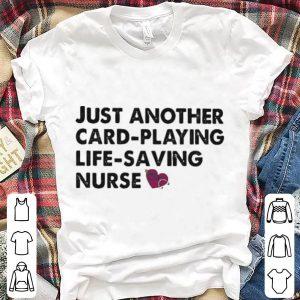 Just another card playing life saving nurse shirt