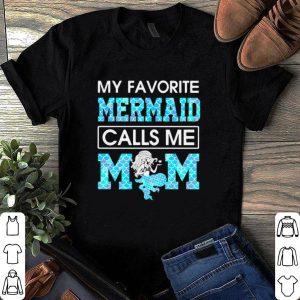My favorite mermaid calls me mom shirt