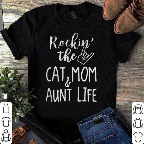 Rockin' The Cat Mom & Aunt Life shirt