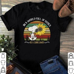 Snoopy In a world full of roses be a sunflower vintage shirt