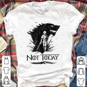 Arya Stark Game Of Thrones Not today shirt