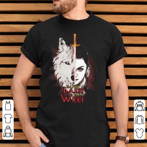 Arya Stark I'm Not A Lady I'm Wolf Game Of Thrones shirt