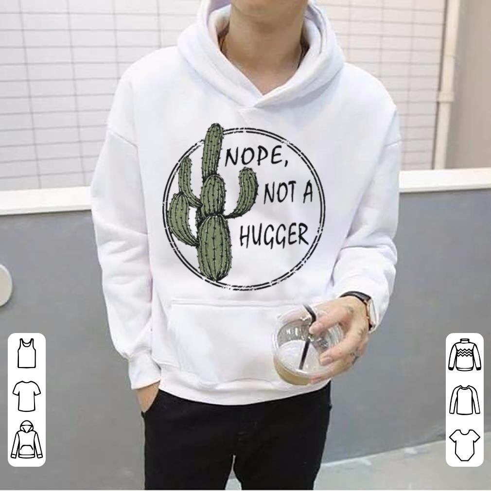 Catus nope not a hugger shirt 4 - Catus nope not a hugger shirt