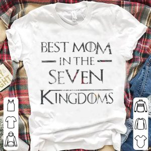 Flower best mom in the seven kingdoms shirt