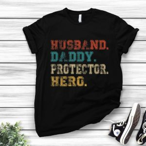 Husband Daddy Protector Hero Fathers Day shirt