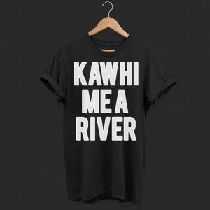 Kawhi Me A River Toronto Raptors shirt