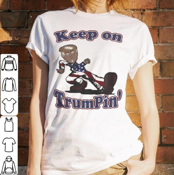 Keep on trumpin sticker shirt
