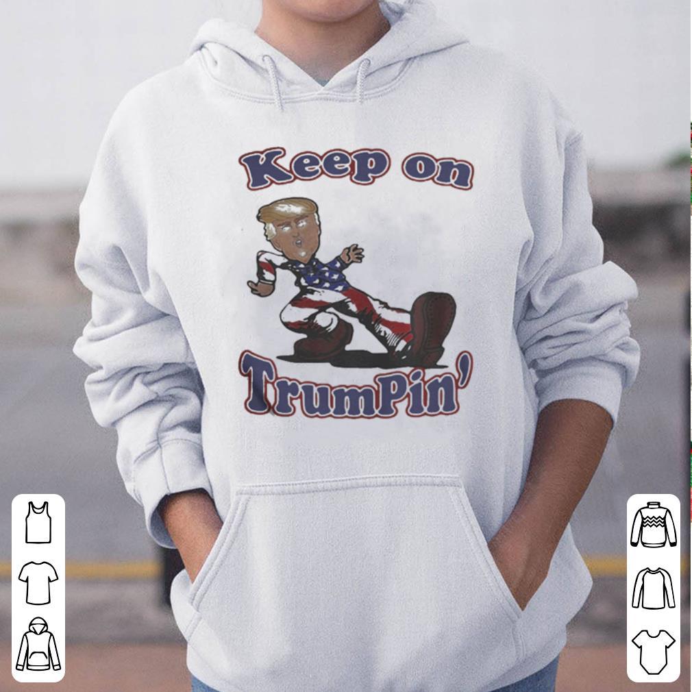 Keep on trumpin sticker shirt 4 - Keep on trumpin sticker shirt