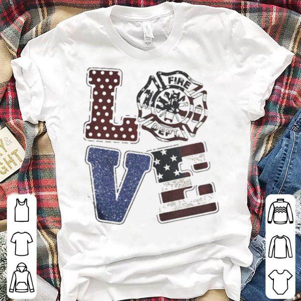 Love American Firefighter fire dept shirt