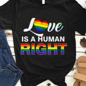 Love Is A Human Right Rainbow Heart shirt