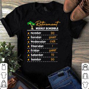 Retirement weekly schedule shirt
