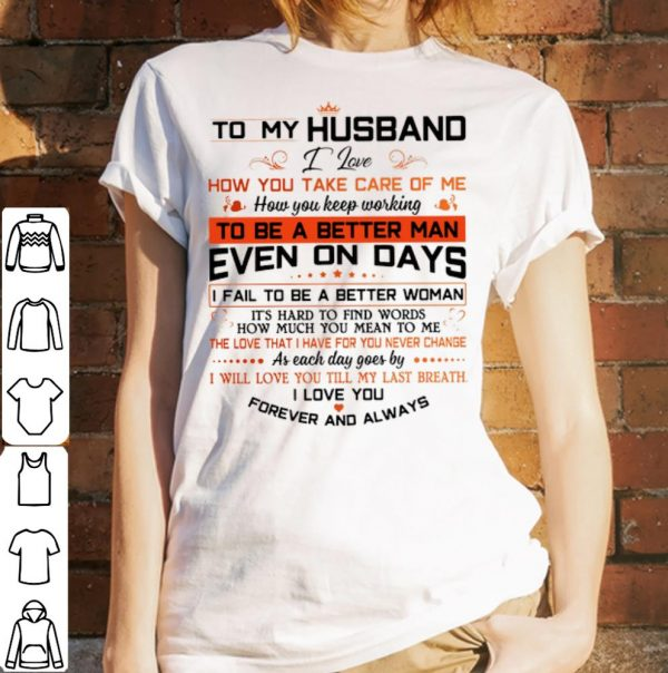 To my husband I love how you take care of me shirt