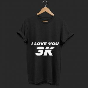 i love you 3k Mother day shirt