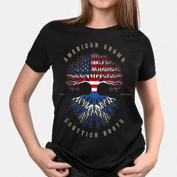 American Grown Scottish Roots Scotland shirt