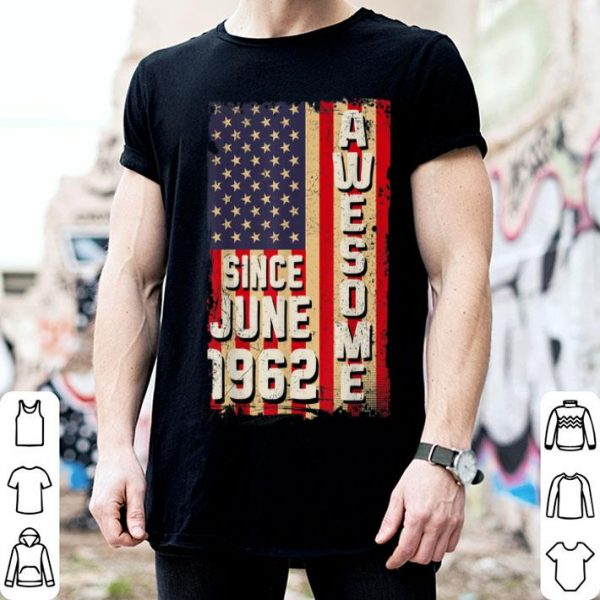 Awesome Since June 1962 American Flag Gifts 57 Yrs Old Shirt