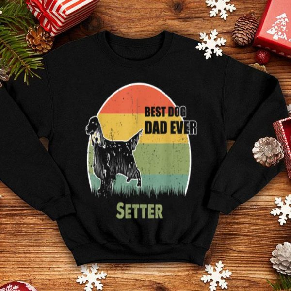 Best Dog Dad Ever Setter Father Day 2019 shirt