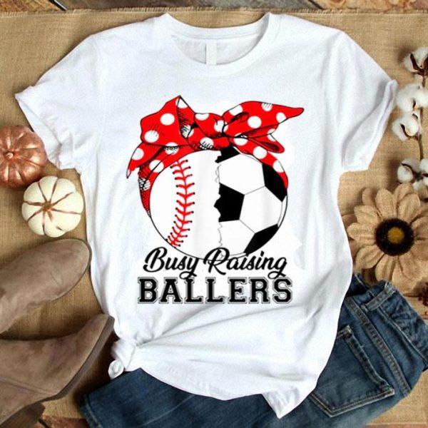 Busy Raising Ballers Baseball And Soccer Shirt