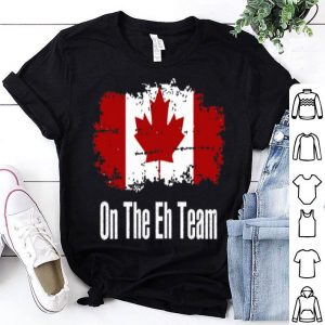 Funny On The Eh Team Canada - Canadian Leaf Pride shirt