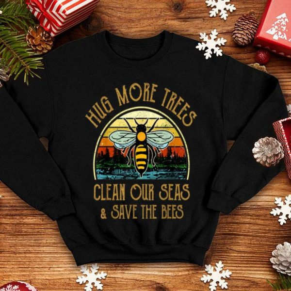 Vintage Hug More Trees Clean Our Seas Save The Bees shirt