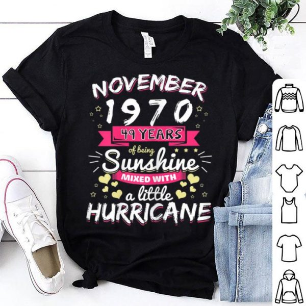 Womens November 1970 Girl 49th Years Of Being Sunshine Hurricane Shirt