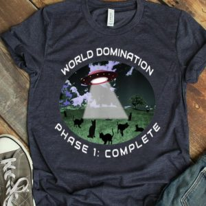 Alien Cat World Domination Phase 1 Complete shirt