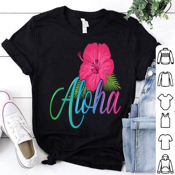 Aloha Hawaii From The Island - Feel The Aloha Flower Spirit! shirt