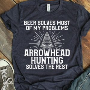 Arrowhead Hunting Collector Beer Solves Artifacts Hunter shirt