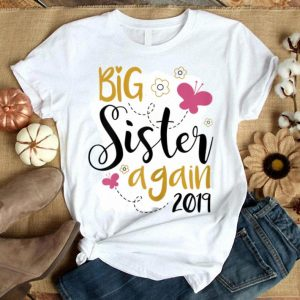 Big Sister Again 2019 - Sibling Older Daughter shirt