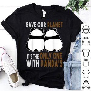 Earth-day Planet Idea Save Our Planet With Panda shirt
