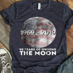 Fifty Years of Owning The Moon USA Lunar Landing shirt